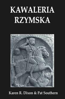 Chomikuj, ebook online Kawaleria rzymska. Od I do III w. po Chr.. Pat Southern