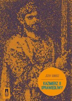 Chomikuj, ebook online Kazimierz II Sprawiedliwy. Józef Dobosz