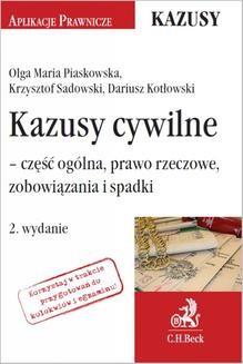 Chomikuj, ebook online Kazusy cywilne – część ogólna prawo rzeczowe zobowiązania i spadki. Wydanie 2. Olga Maria Piaskowska