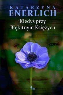 Ebook Kiedyś przy błękitnym księżycu pdf