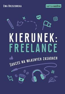 Chomikuj, ebook online Kierunek: freelance. Sukces na własnych zasadach. Ewa Brzozowska