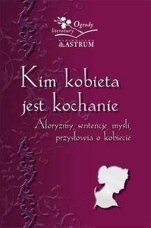 Chomikuj, ebook online Kim kobieta jest kochanie. Barbara Jakimowicz-Klein