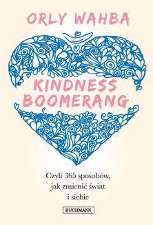 Ebook Kindness Boomerang, czyli 365 sposobów jak zmienić świat i siebie pdf
