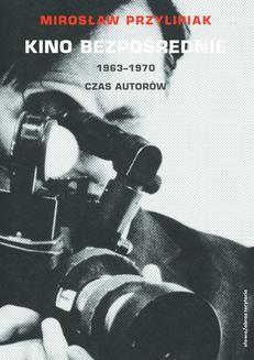 Chomikuj, ebook online Kino bezpośrednie. Tom II. 1963-1970. Mirosław Przylipiak