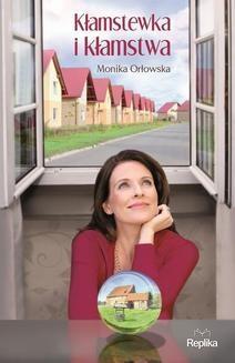 Chomikuj, ebook online Kłamstewka i kłamstwa. Monika Orłowska