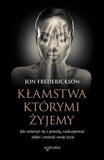 Chomikuj, ebook online Kłamstwa, którymi żyjemy. Jon Frederickson