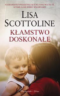 Chomikuj, ebook online Kłamstwo doskonałe. Lisa Scottoline
