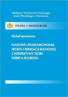 Chomikuj, ebook online Klasowe uwarunkowania sportu i rekreacji ruchowej z perspektywy teorii Pierre'a Bourdieu. Michał Lenartowicz