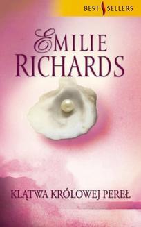 Chomikuj, ebook online Klątwa Królowej Pereł. Emilie Richards
