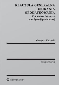 Chomikuj, ebook online Klauzula generalna unikania opodatkowania. Komentarz do zmian w ordynacji podatkowej. Grzegorz Kujawski
