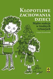 Chomikuj, pobierz ebook online Kłopotliwe zachowania dzieci. Justyna Korzeniewska