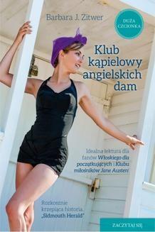Chomikuj, pobierz ebook online Klub kąpielowy angielskich dam. Barbara J. Zitwer