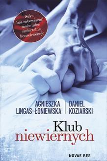 Chomikuj, ebook online Klub niewiernych. Agnieszka Lingas-Łoniewska Daniel Koziarski