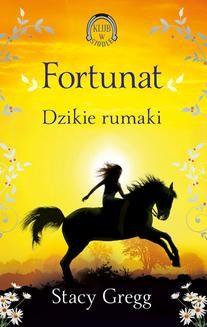 Chomikuj, ebook online Klub w siodle Tom 3: Fortunat. Stacy Gregg
