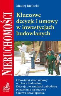 Chomikuj, ebook online Kluczowe decyzje i umowy w inwestycjach budowlanych. Maciej Bielecki