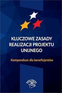 Chomikuj, ebook online Kluczowe zasady realizacji projektu unijnego Kompendium dla beneficjentów. Praca zbiorowa