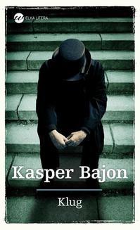 Chomikuj, ebook online Klug. Kasper Bajon