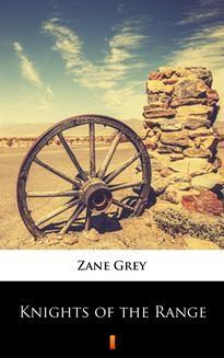Chomikuj, ebook online Knights of the Range. Zane Grey