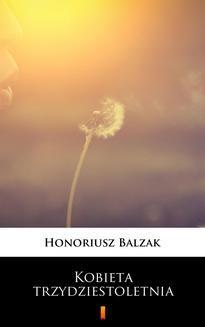 Chomikuj, ebook online Kobieta trzydziestoletnia. Honoriusz Balzak