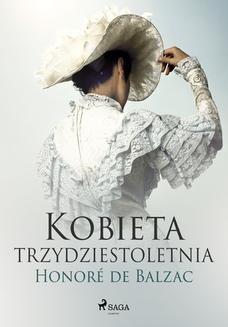 Chomikuj, ebook online Kobieta trzydztestoletnia. Honoré de Balzac