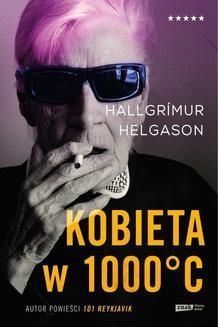 Chomikuj, ebook online Kobieta w 1000°C. Na podstawie wspomnień Herbjörg Maríi Björnsson. Hallgrimur Helgason