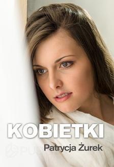 Chomikuj, ebook online Kobietki. Patrycja Żurek