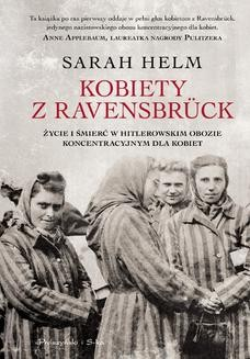 Chomikuj, ebook online Kobiety z Ravensbrück . Życie i śmierć w hitlerowskim obozie koncentracyjnym dla kobiet. Sarah Helm