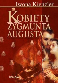 Chomikuj, ebook online Kobiety Zygmunta Augusta. Iwona Kienzler