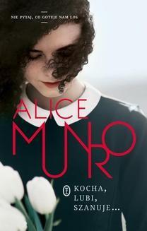 Chomikuj, ebook online Kocha, lubi, szanuje…. Alice Munro