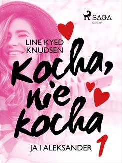 Ebook Kocha, nie kocha 1 – Ja i Aleksander pdf