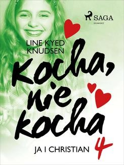 Ebook Kocha, nie kocha 4 – Ja i Christian pdf