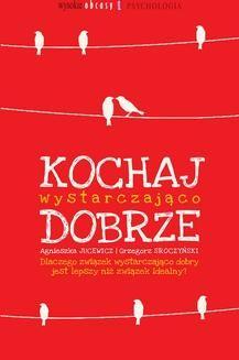 Chomikuj, pobierz ebook online Kochaj wystarczająco dobrze. Agnieszka Jucewicz