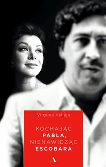 Ebook Kochając Pabla, nienawidząc Escobara pdf