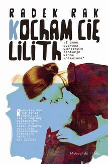 Chomikuj, ebook online Kocham cię, Lilith. Radek Rak