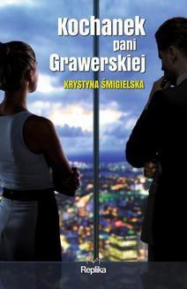 Chomikuj, pobierz ebook online Kochanek pani Grawerskiej. Krystyna Śmigielska