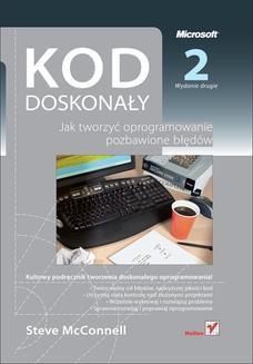 Chomikuj, ebook online Kod doskonały. Jak tworzyć oprogramowanie pozbawione błędów. Wydanie II. Steve McConnell