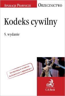 Chomikuj, ebook online Kodeks cywilny. Orzecznictwo Aplikanta. Wydanie 5. Joanna Ablewicz