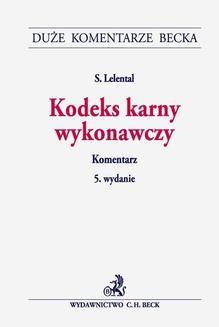 Ebook Kodeks karny wykonawczy. Komentarz. Wydanie 5 pdf