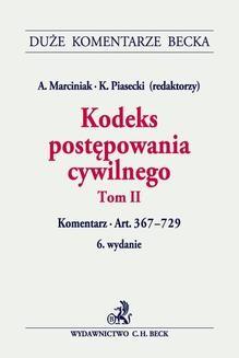 Chomikuj, ebook online Kodeks postępowania cywilnego. Tom II. Komentarz do art. 367–729. Andrzej Marciniak