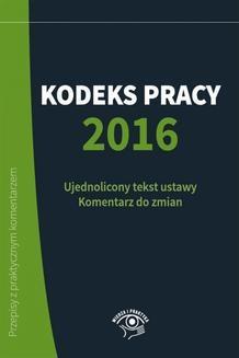 Chomikuj, pobierz ebook online Kodeks Pracy 2016. Szymon Sokolik