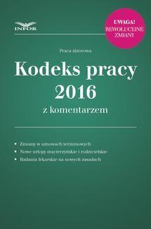 Ebook Kodeks pracy 2016 z komentarzem uwzględnia zmiany przepisów od 2016 roku pdf