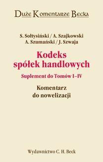 Chomikuj, ebook online Kodeks spółek handlowych. Suplement do tomów I-IV. Komentarz do nowelizacji. Janusz Szwaja