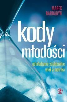 Chomikuj, ebook online Kody młodości. Marek Bardadyn