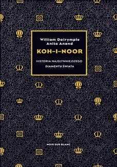 Chomikuj, ebook online Koh-i-Noor. Historia najsłynniejszego diamentu świata. William Dalrymple