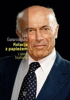 Chomikuj, ebook online Kolacja z papieżem i inne historie. Jaś Gawroński