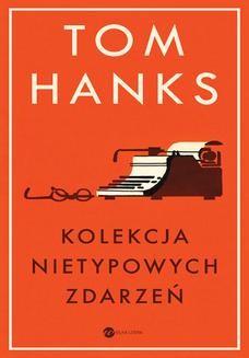 Chomikuj, ebook online Kolekcja nietypowych zdarzeń. Tom Hanks