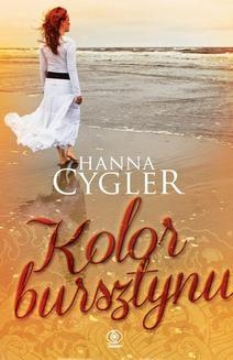 Chomikuj, ebook online Kolor bursztynu. Hanna Cygler