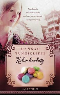 Chomikuj, ebook online Kolor herbaty. Hannah Tunnicliffe