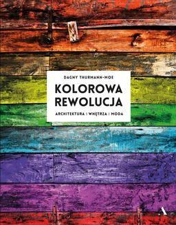 Ebook Kolorowa rewolucja. Architektura, wnętrza, moda pdf