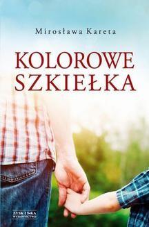 Chomikuj, ebook online Kolorowe szkiełka. Mirosława Kareta